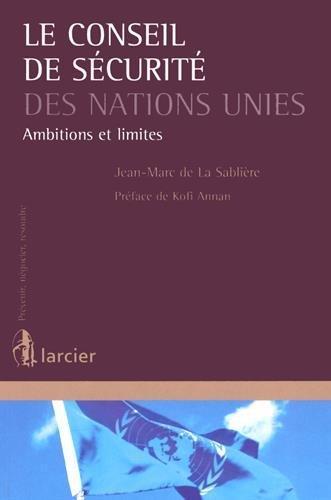 Le Conseil de sécurité des Nations Unies : Ambitions et limites