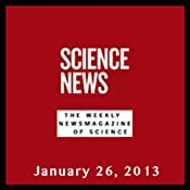 Science News, January 26, 2013 | [Society for Science & the Public]