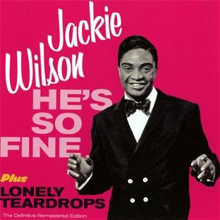 Hes So Fine Lonely Teardrops by Jackie Wilson