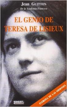 El Genio De Teresa De Lisieux