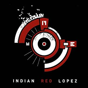 Indian Red Lopez - Castles Incomplete Ep - Amazon.com Music - photo#9