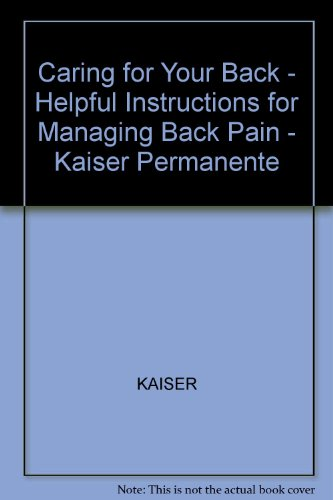 caring-for-your-back-helpful-instructions-for-managing-back-pain-kaiser-permanente