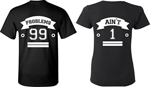 99 Problems & Ain't 1 - Matching Couple Shirts - His and Her T-Shirts - Tees (Problem 99 Aint 1 Couple compare prices)
