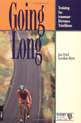 Going Long: Training For Ironman-Distance Triathlons (Ultrafit Multisport Training Series)
