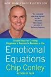 img - for [ Emotional Equations: Simple Steps for Creating Happiness + Success in Business + Life BY Conley, Chip ( Author ) ] { Paperback } 2013 book / textbook / text book