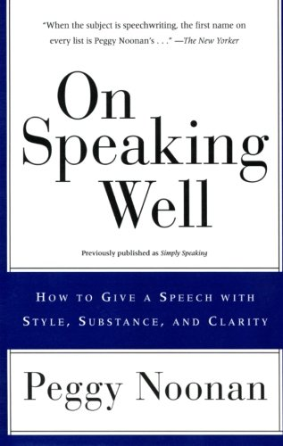 On Speaking Well: How to Give a Speech With Style,...