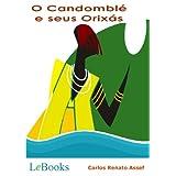 O Candomblé e seus Orixás