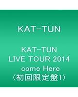 KAT-TUN  LIVE TOUR 2014 come Here(初回限定盤1) [DVD]
