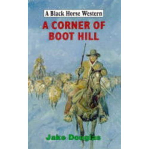 A Corner of Boot Hill (Black Horse Western) Jake Douglas