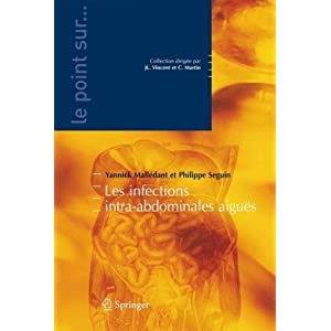 Les infections intra-abdominales aigues (Le point sur ...) (French Edition) Yannick Malledant and Phillipe Seguin