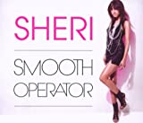 Sheri Smooth Operator