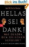 Hellas sei Dank!: Was Europa den Grie...