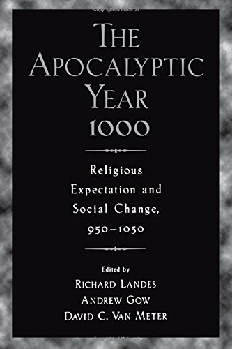 The Apocalyptic Year 1000: Religious Expectaton and Social Change, 950-1050: Religious Expectation and Social Change, 950-1050