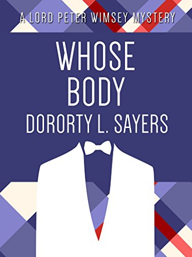 Dorothy L. Sayers - Whose Body (Lord Peter Wimsey Mystery)