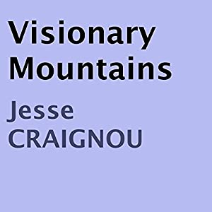 Visionary Mountains Audiobook