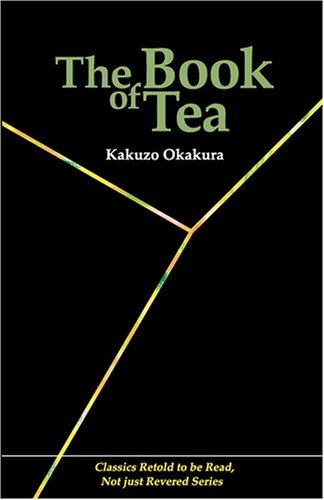 The Book of Tea (Classics Retold to be Read, Not just Revered)