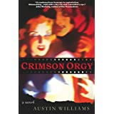 Crimson Orgy ~ Austin Williams