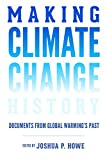 Making Climate Change History: Documents from Global Warming's Past (Weyerhaeuser Environmental  Classics)