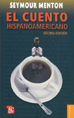 El cuento hispanoamericano. Antología...