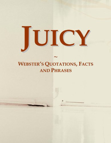 Juicy: Webster's Quotations, Facts and Phrases