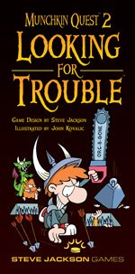 Munchkin Quest 2 – Looking for Trouble