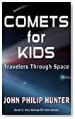 COMETS for KIDS: Travelers through Space (Star Gazing for Kids)