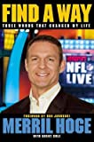 Merril Hoge, Ron Jaworski ,Brent Cole'sFind a Way: Three Words That Changed My Life [Hardcover](2010)