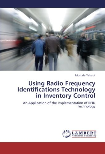 Using Radio Frequency Identifications Technology in Inventory Control