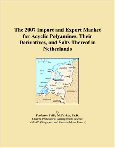 The 2007 Import and Export Market for Acyclic Polyamines, Their Derivatives, and Salts Thereof in Netherlands