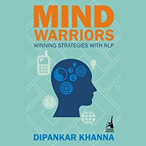 Mind Warriors: Winning Strategies with NLP | [Dipankar Khanna]