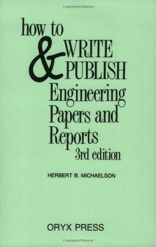 How to Write and Publish Engineering Papers and Reports