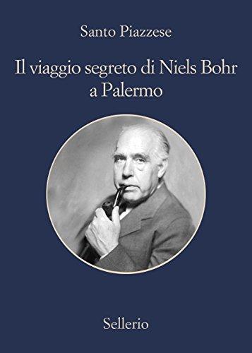 Il viaggio segreto di Niels Bohr a Palermo PDF