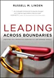 img - for Leading Across Boundaries: Creating Collaborative Agencies in a Networked World 1st Edition( Hardcover ) by Linden, Russell M. published by Jossey-Bass book / textbook / text book