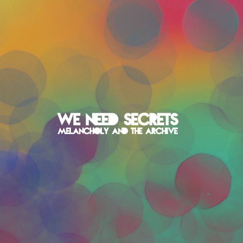 We Need Secrets-Melancholy And The Archive-(SMR039)-CD-FLAC-2014-SHGZ Download