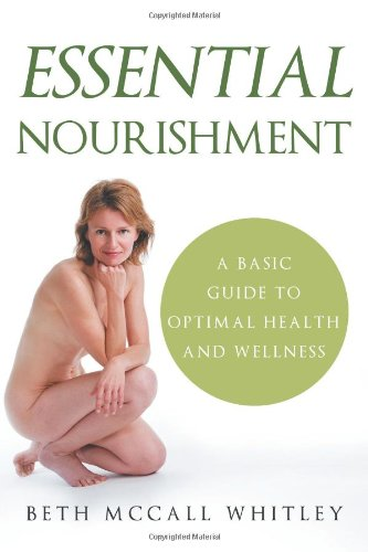 Essential Nourishment: A Basic Guide to Optimal Health and Wellness