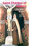 img - for St Therese Lisieux: The Way Love   [ST THERESE LISIEUX] [Paperback] book / textbook / text book