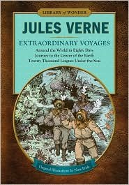 Extraordinary Voyages (Library Of Wonder): Around The World In Eighty Days, Journey To The Center Of The Earth, Twenty Thousand Leagues Under The Seas