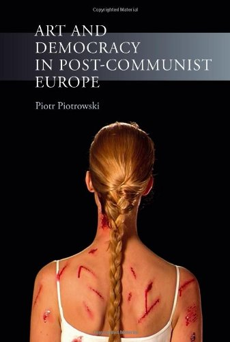 Art and Democracy in Post-Communist Europe