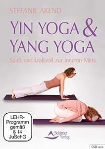 Yin Yoga & Yang Yoga - Sanft und kraftvoll zur inneren Mitte - mit Stefanie Arend: Amazon.de ...