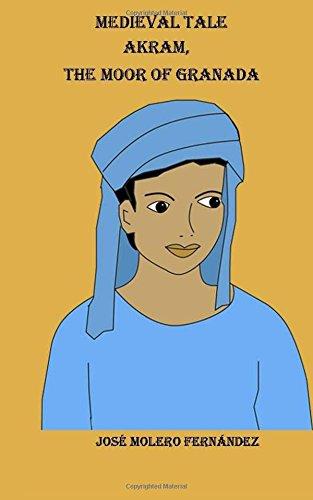 Akram, the Moor of Granada: Volume 1 (Medieval Tales)