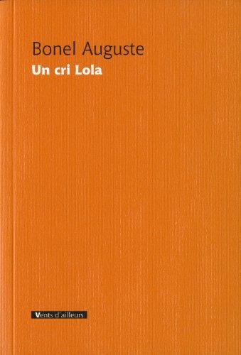 BONEL Auguste - Un cri Lola 41uKu%2BIHjCL._