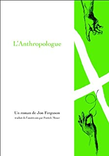 L'anthropologue : roman
