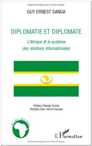 Diplomatie et diplomate : L'Afrique et le système des relations internationales