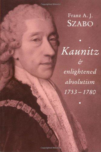 Kaunitz und aufgeklärten Absolutismus 1753 – 1780