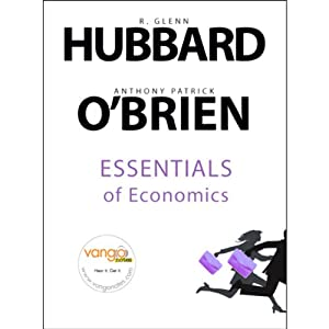 Essentials of Economics | [Glenn Hubbard, Anthony P. O'Brien]