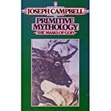 The Masks of God: Primitive Mythology (0140043047) by Joseph Campbell