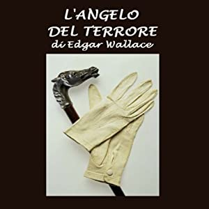 L'angelo del terrore [The Angel of Terror] | [Edgar Wallace]