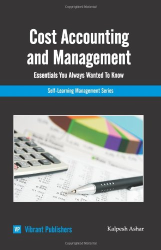 Cost Accounting & Management Essentials You Always Wanted to Know (Self-Learning Management)