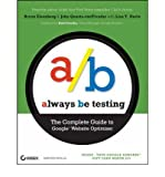 img - for [(Always be Testing: The Complete Guide to Google Website Optimizer )] [Author: Bryan Eisenberg] [Aug-2008] book / textbook / text book