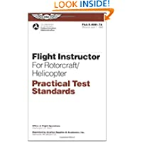 Flight Instructor for Rotorcraft/Helicopter Practical Test Standards: #FAA-S-8081-7A (Practical Test Standards...